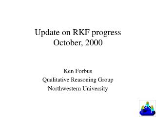 Update on RKF progress October, 2000