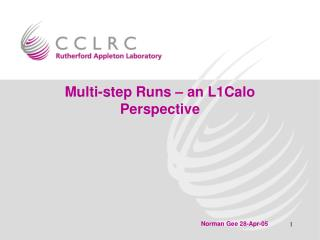 Multi-step Runs – an L1Calo Perspective