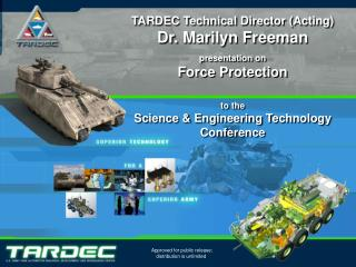 TARDEC Technical Director (Acting) Dr. Marilyn Freeman presentation on Force Protection to the