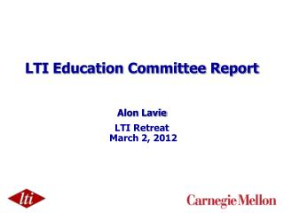 LTI Education Committee Report