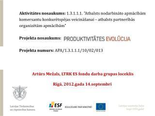 Artūrs Mežals, LTRK ES fondu darba grupas loceklis Rīgā, 2012.gada 14.septembrī
