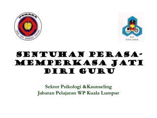 Sektor Psikologi &Kaunseling  Jabatan Pelajaran WP Kuala Lumpur