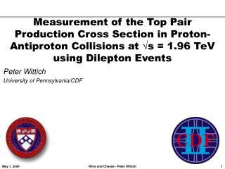 Peter Wittich  University of Pennsylvania/CDF