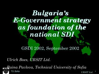 Bulgaria's  E-Government strategy as foundation of the national SDI GSDI 2002, September 2002