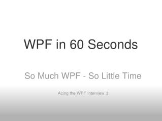 WPF in 60 Seconds