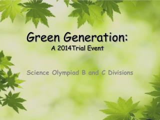 Green Generation: A 2014Trial Event