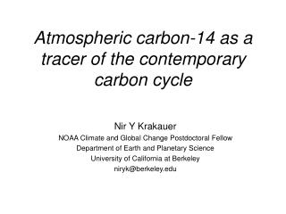 Atmospheric carbon-14 as a tracer of the contemporary carbon cycle