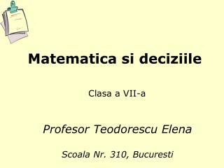 Matematica si deciziile Clasa  a VII-a