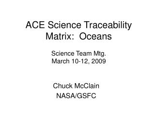 ACE Science Traceability Matrix:  Oceans Science Team Mtg.  March 10-12, 2009