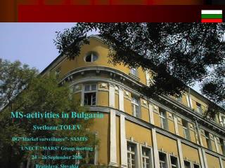 "MS-activities in Bulgaria Svetlozar TOLEV  DG""Market surveillance""- SAMTS"