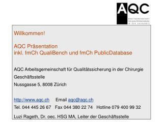 Willkommen! AQC Präsentation  inkl. fmCh QualiBench und fmCh PublicDatabase