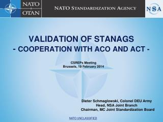 VALIDATION OF STANAGS  -  COOPERATION WITH ACO AND ACT -