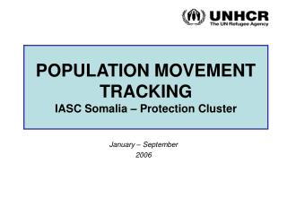 POPULATION MOVEMENT TRACKING IASC Somalia – Protection Cluster