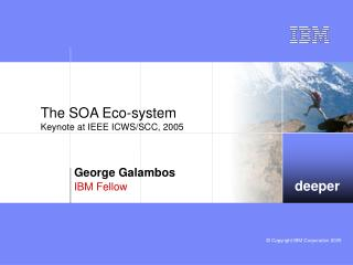 The SOA Eco-system Keynote at IEEE ICWS/SCC, 2005