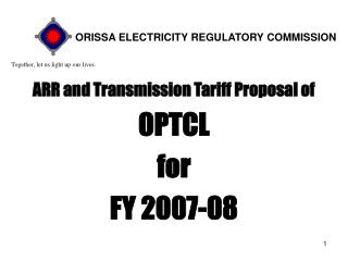ARR and Transmission Tariff Proposal of OPTCL  for  FY 2007-08