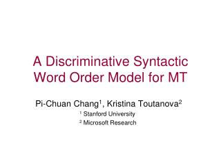A Discriminative Syntactic Word Order Model for MT