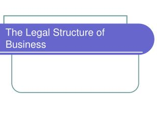 The Legal Structure of  Business