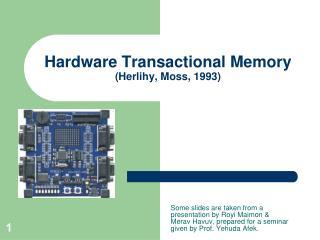 Hardware Transactional Memory (Herlihy, Moss, 1993)
