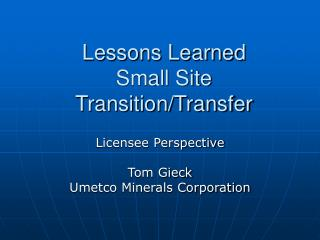 Lessons Learned Small Site Transition/Transfer