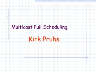 Multicast Pull Scheduling