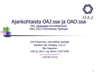 OAJ Pohjanmaa / Ammatilliset opettajat Marttilan Talli, Seinäjoki, 4.10.11  Päivi Koppanen