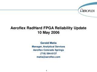 Aeroflex RadHard FPGA Reliability Update 10 May 2006