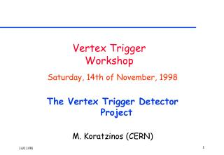 Vertex Trigger Workshop