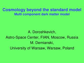 Cosmology beyond the standard model Multi component dark matter model