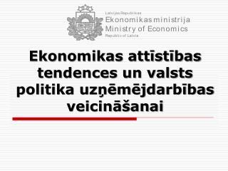 Ekonomikas attīstības tendences un valsts politika uzņēmējdarbības veicināšanai