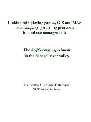 Linking role-playing games, GIS and MAS to  accompany  governing processes in land use management: