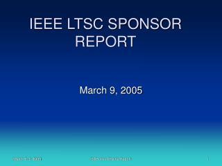 IEEE LTSC SPONSOR REPORT