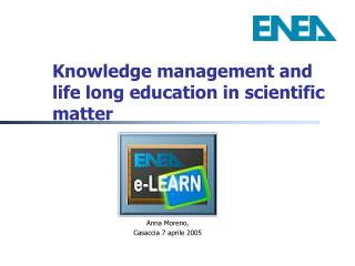 Knowledge management and life long education in scientific matter