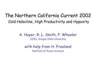 The Northern California Current 2002 Cold Halocline, High Productivity and Hypoxity