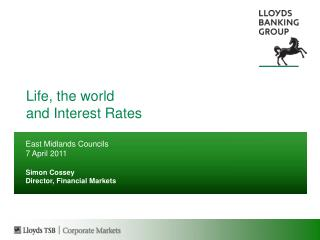 Life, the world and Interest Rates