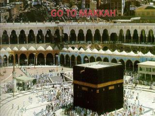 GO TO MAKKAH