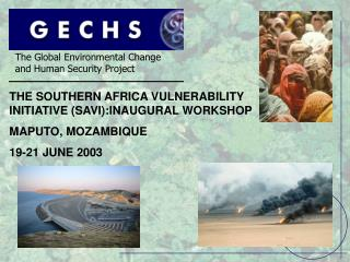 The Global Environmental Change  and Human Security Project