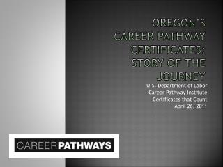 OREGON'S  Career Pathway Certificates: story of THE Journey