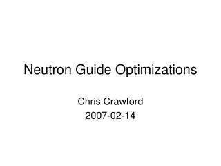 Neutron Guide Optimizations