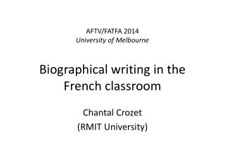 AFTV/FATFA 2014 University of Melbourne Biographical writing in the French classroom