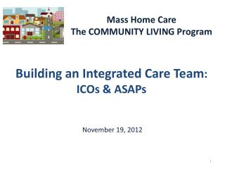 Building an Integrated Care Team : ICOs & ASAPs
