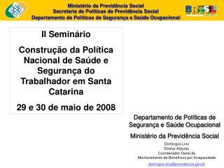 Domingos Lino Diretor Adjunto Coordenador-Geral de Monitoramento de Benef cios por Incapacidade domingos.linoprevidencia