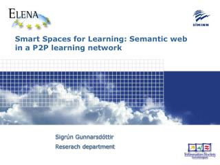 Smart Spaces for Learning: Semantic web in a P2P learning network