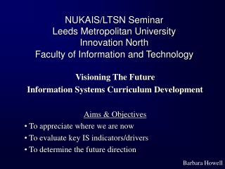 Visioning  The Future Information Systems Curriculum Development   Aims & Objectives