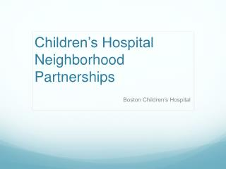 Children�s Hospital Neighborhood Partnerships