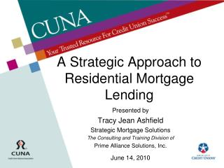 A Strategic Approach to Residential Mortgage Lending