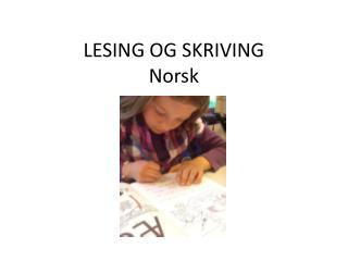 LESING OG  SKRIVING Norsk