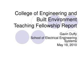 College of Engineering and Built Environment Teaching Fellowship Report