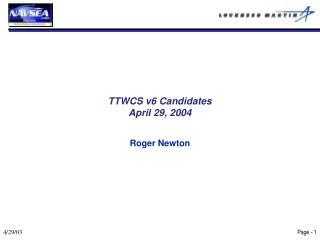 TTWCS v6 Candidates April 29, 2004