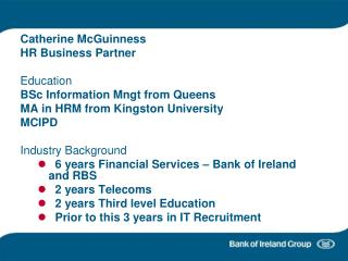Catherine McGuinness HR Business Partner Education BSc Information Mngt from Queens