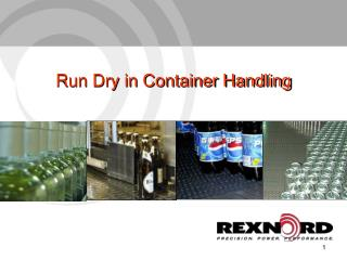 Run Dry in Container Handling